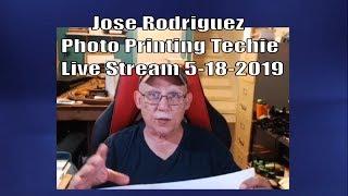 Jose Rodriguez Live Stream Photo Printing Techie 5-11-2019 6PM Eastern Time USA