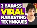 3 BADASS Viral Marketing Techniques For Driving Traffic!