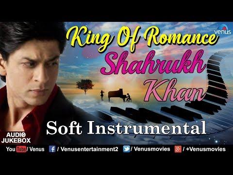 Shahrukh Khan : King Of Romance | Soft Instrumental | Bollywood Romantic Songs | Best Hindi Songs
