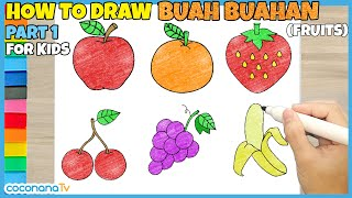 How to draw Fruits (Buah buahan) - Coconana Tv