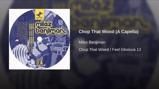 Chop That Wood (A Capella)