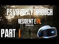 Resident Evil 7 PSVR Playthrough  (Part 1) - Fatigue & Motion sickness Edition