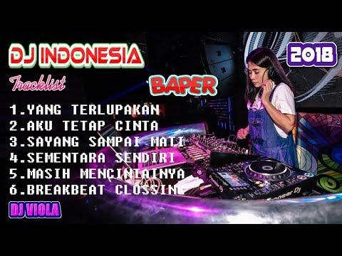 DJ Indonesia Remix Bikin BAPER | Lagu Indonesia Terbaru 2018 | Musik DJ Terbaru 2018