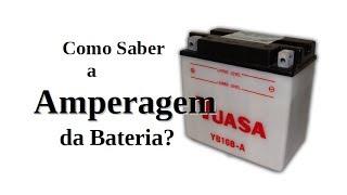 # 117 - Como Descobrir a Amperagem de uma Bateria Usada?