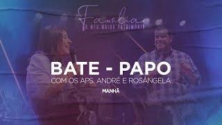 Bate - Papo com os Aps. André e Rosângela | Manhã | 26/05