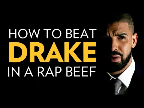 How To Beat Drake In A Rap Beef
