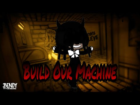 Bendy And The Ink Machine Song- Build Our Machine (Gacha Life) With Lyrics