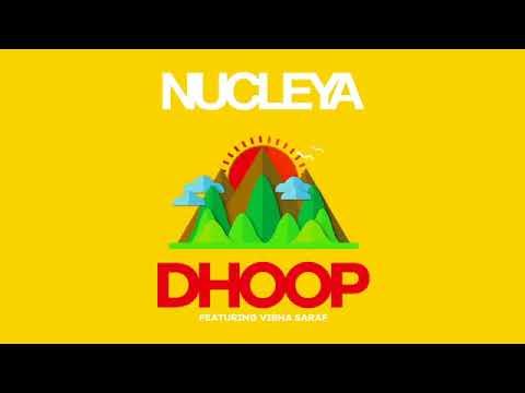 NUCLEYA   DHOOP feat  Vibha Saraf  ...