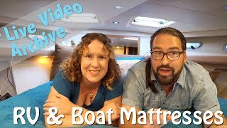 The Quest for the Perfect RV / Boat Mattress   Live Video Broadcast Archive