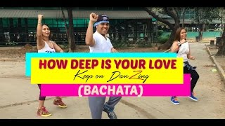 HOW DEEP IS YOUR LOVE BY YIYE CON MUCHO SWING|BACHATA | ZUMBA ® | KEEP ON DANZING (K.O.D)
