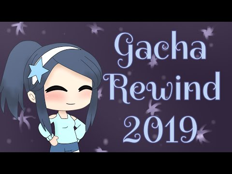 Gacha Life Rewind 2019 // Gacha Life