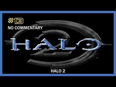 Halo 2 Walkthrough - Mission 13 (Uprising) HD 1080p XB No Commentary