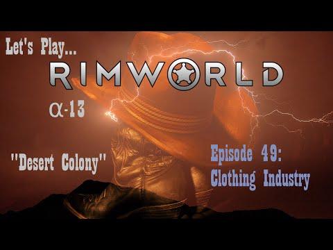 Episode 49: Clothing Industry -- RimWorld: Desert Colony
