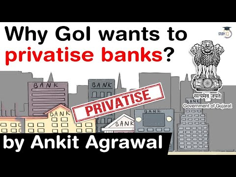 Public Sector Bank Privatisation - Why Centre wants to privatise public banks? #UPSC #IAS