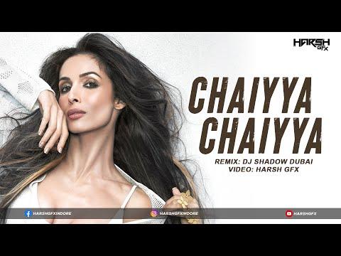 Chaiya Chaiya   Remix   DJ Shadow Dubai   Dil Se   Harsh GFX Visual's