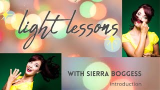 Light Lessons with Sierra- The Introduction