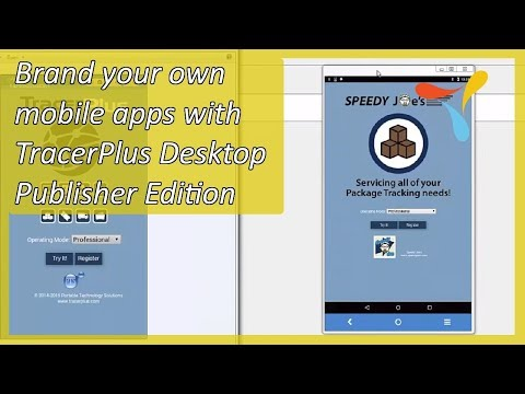 Brand your own mobile apps with TracerPlus Desktop Publisher Edition