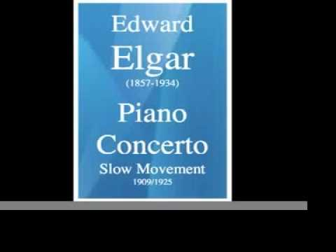 Edward Elgar (1857-1934) : Piano Concerto - Slow Movement (1909/1925)