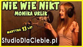 Nie wie nikt - Monika Urlik (cover by Martyna Wójcik) #1029