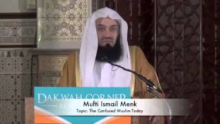 The Confused Muslim Today - By Mufti Menk