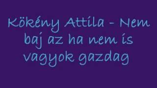 Kökény Attila - Nem baj az ha nem is vagyok gazdag