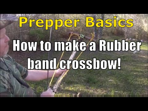 Prepper Basics: How To Make A Rubber Band Crossbow!