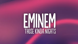 Eminem - Those Kinda Nights (Lyrics) ft. Ed Sheeran