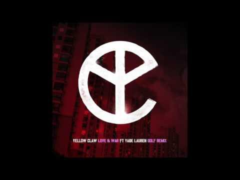 Yellow Claw - Love & War (feat. Yade Lauren) DOLF Remix