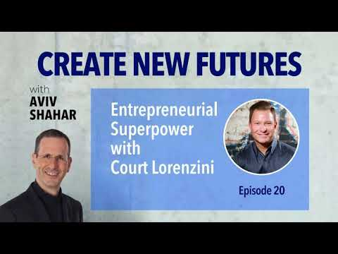 Entrepreneurial Superpower with Court Lorenzini - Episode 20
