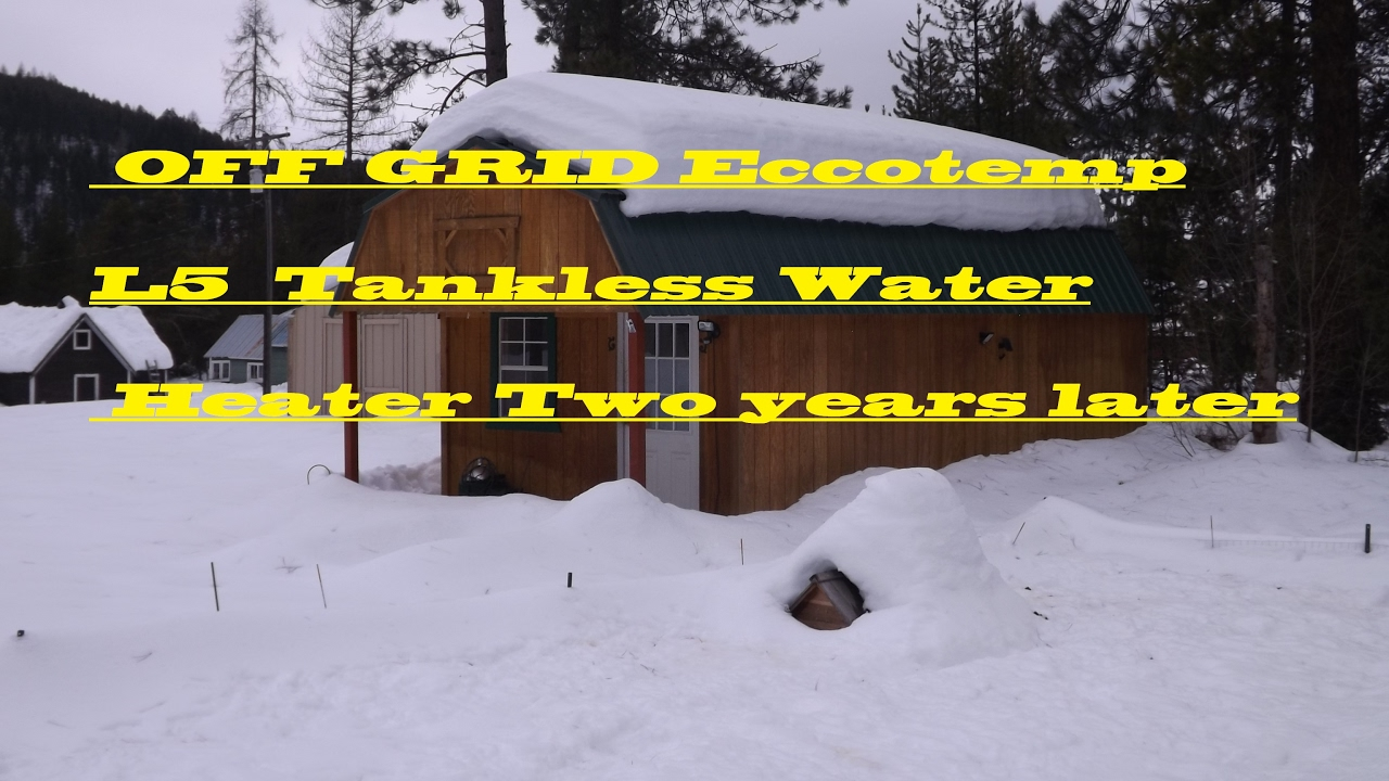 Off Grid Eccotemp L5 Tankless Water Heater Two Years Later