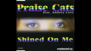 Shined On Me - Praise Cats Feat Andrea Love (Original Long Version Mix) HQ
