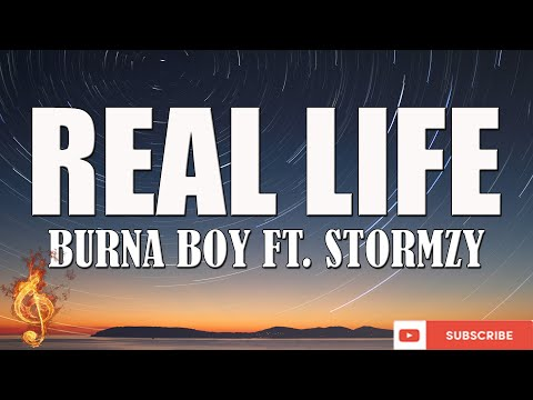 Burna Boy - Real Life feat. Stormzy [Lyrics Video]
