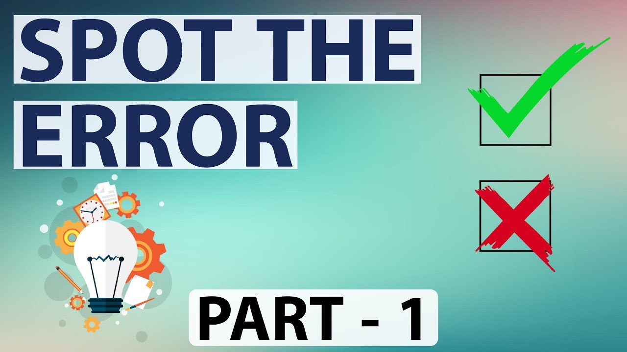 Sentence correction / Spot the error / Error finding spotting part 1  [SBI,IBPS PO & Clerk,SSC CGL]