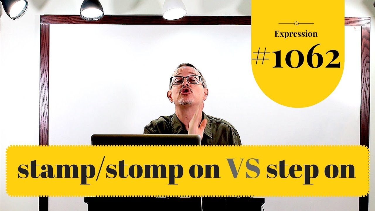 Learn English Daily Easy 1062 Stamp Stomp On VS Step