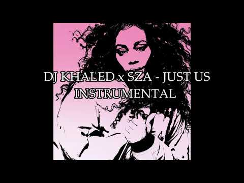 DJ Khaled x SZA – Just Us Instrumental (Remake by YBF Productions)