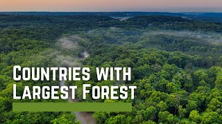 Top 10 Countries with Largest Forest Area in the World - 2017