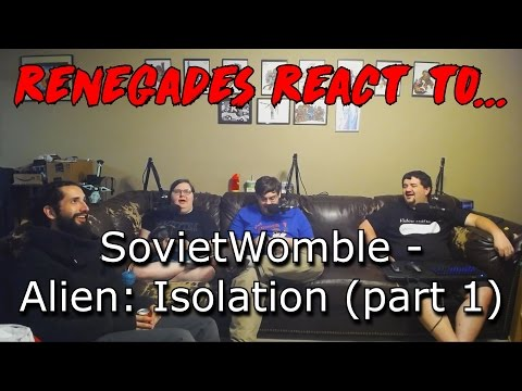 Renegades React to... SovietWomble - Alien Isolation (part 1)
