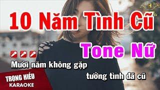 Karaoke Mười Năm Tình Cũ Tone Nữ Nhạc Sống Âm Thanh Chuẩn   Trọng Hiếu