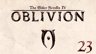 The Elder Scrolls IV Oblivion Прохождение Pt23 Путь Рассвета