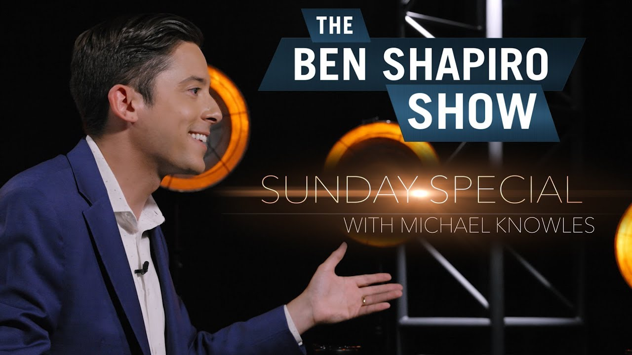 Michael Knowles | The Ben Shapiro Show Sunday Special Ep. 62