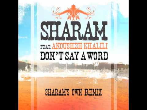 Sharam Feat. Anousheh Khalili Dont Say A Word (Sharam's Own Remix)