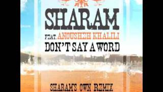 Sharam Feat. Anousheh Khalili Dont Say A Word (Sharam