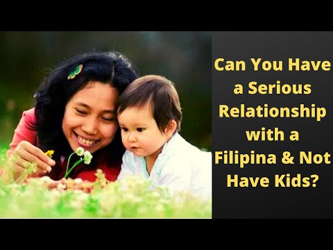 Dating or Marriage with a Filipina - Having kids or no kids?