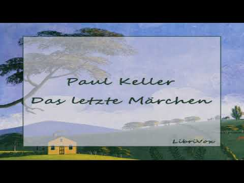 letzte Märchen | Paul Keller | Fantasy Fiction, Myths, Legends & Fairy Tales | German | 3/5