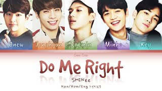 SHINee (샤이니) (シャイニー) Do Me Right - Kan/Rom/Eng Lyrics (가사) (…