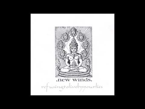 New Winds - Refusing To Live By Your Lies (2001)