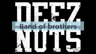 Deez Nuts - Band of Brothers (lyrics)