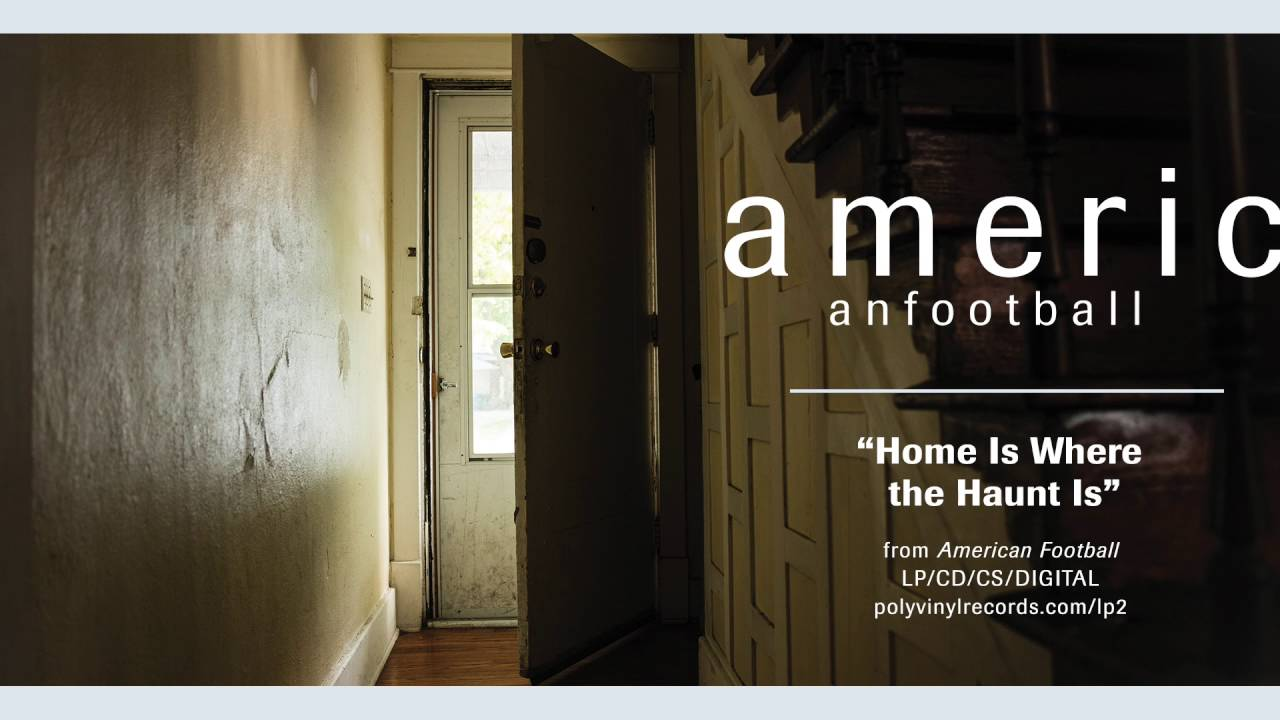 american-football-home-is-where-the-haunt-is-official-audio-polyvinylrecords