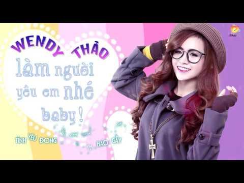 Làm Người Yêu Em Nhé Baby - Wendy Thảo [Audio Official]