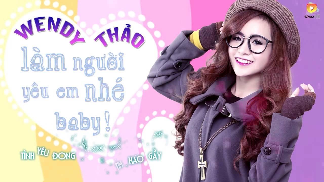 Làm Người Yêu Em Nhé Baby – Wendy Thảo [Audio Official]